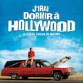J'irai dormir  Hollywood!!