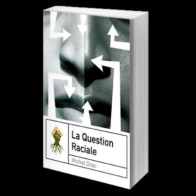la_question_raciale_michel_drac