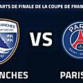1/4 de finale de coupe de france de football avranches vs. psg : point billetterie