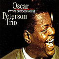 Oscar Peterson Trio - 1961 - At the London House, Complete Master Takes (LoneHillJazz)