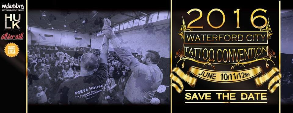 Waterford City Tattoo Convention 10-12 Juin 2016