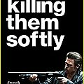 Killing them softly // cogan : la mort en douce