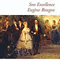 Emile zola, son excellence eugène rougon
