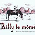 Billy le môme - françoise de guibert et ronan badel
