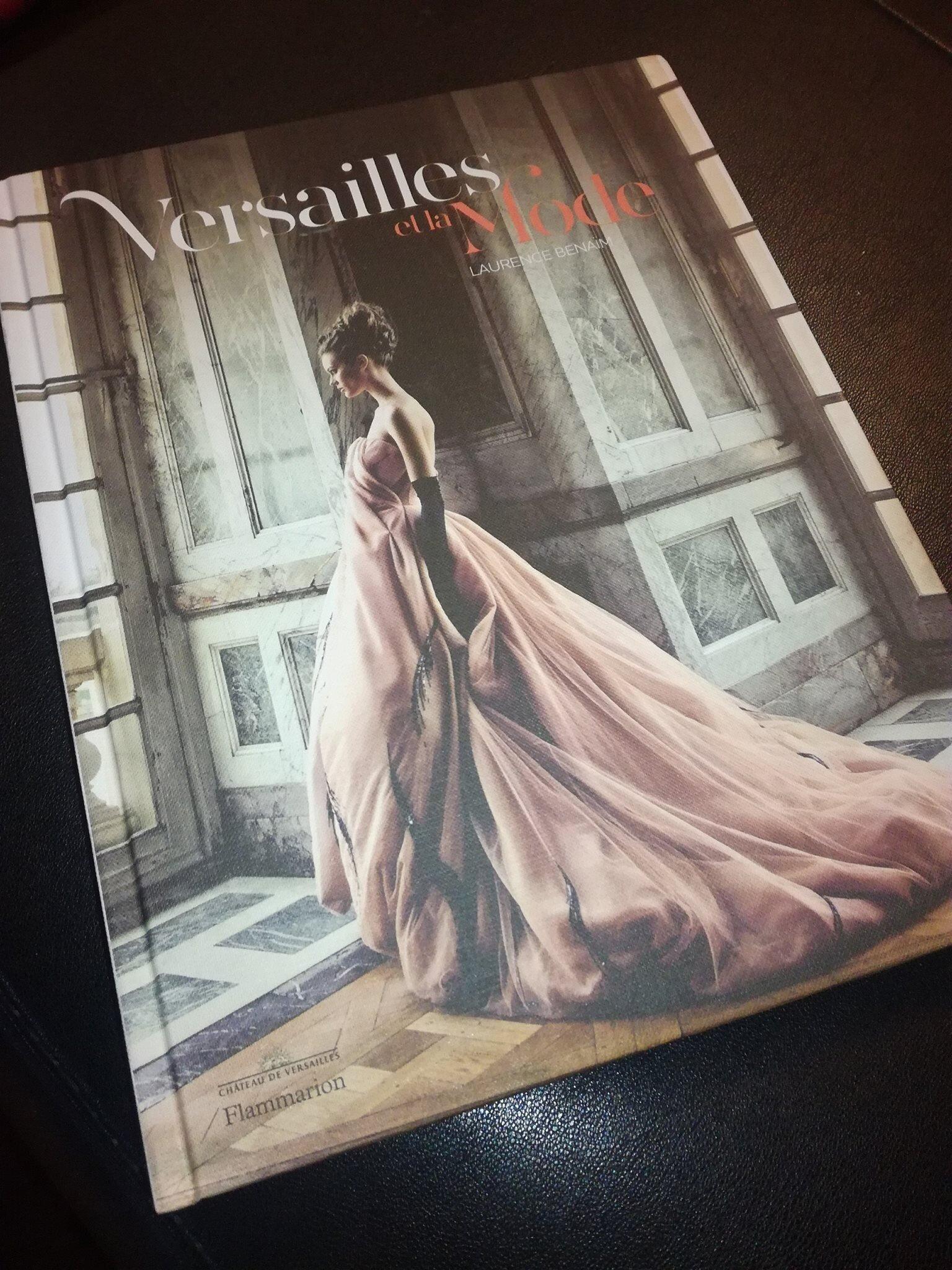 """Beau livre ! """"Versailles et la mode"""" par Laurence Benaim aux Editions Flammarion"""
