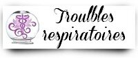 1troubles respiratoires