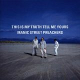 Manic street preachers - This is my trut, tell me yours