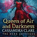 {cover reveal} - the dark artifices #3 : queen of air and darkness, cassandra clare