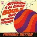 Frederic botton : attention à la grosse boule qui descend l'escalier (cbs)