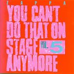 You_Can_t_Do_That_On_Stage_Anymore_vol_5