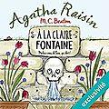 Agatha raisin enquête #7: à la claire fontaine, de m. c. beaton