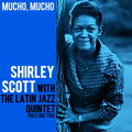 Shirley Scott With The Latin Jazz Quintet - 1960 - Mucho, Mucho (Prestige)