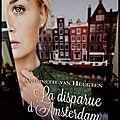 La disparue d'amsterdam -antoinette van heugten