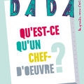 Qu'est-ce qu'un chef-d'oeuvre ? (Dada 156)