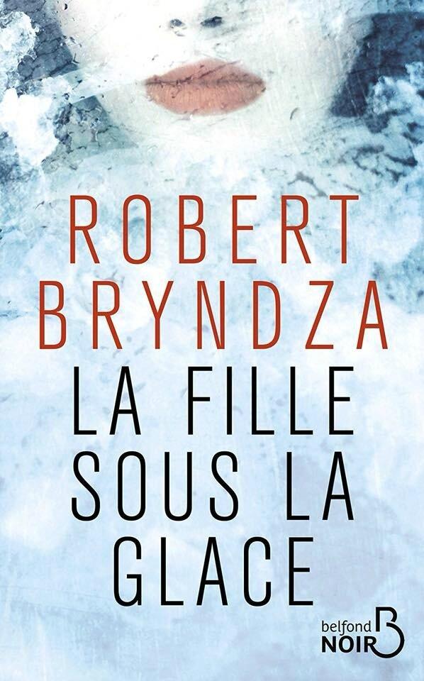 """""""La fille sous la glace"""" de Robert Bryndza aux Éditions Belfond"""