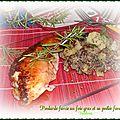 Poularde farcie au foie gras caramélisée au miel et sa poêlée forestière