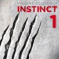 Instinct tome 1 - vincent villeminot