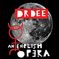 Dr Dee, an English Opera