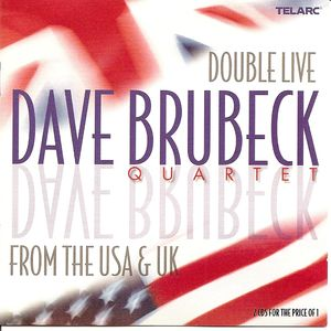 Dave_Brubeck_Quartet___2001___Double_Live_From_the_USA___UK__Telarc_