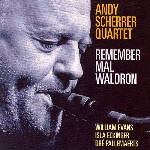 Andy Scherrer Quartet - 2009 - Remember Mal Waldron (Montreux Jazz)