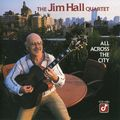 Jim Hall Quartet - 1989 - All Across the City (Concord Jazz)