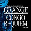 Grangé, congo requiem, albin michel, 726 pages