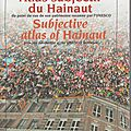 Subjective atlas of haunait - atlas subjectif du hainaut