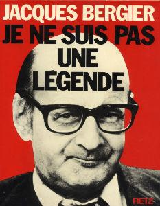 jacques_bergier_je_ne_suis_pas_une_legende