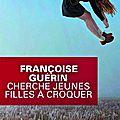 Cherche jeunes filles à croquer - françoise guérin