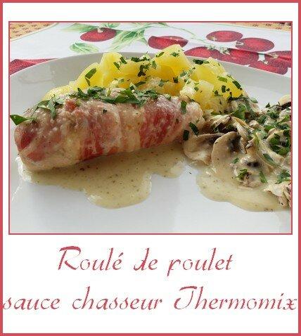 roulé de poulet sauce chasseur au Thermomix