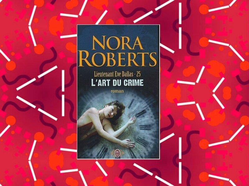 Lieutenant Eve Dallas tome 25 : l'art du crime (Nora Roberts)