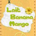 Lait Banana Mango
