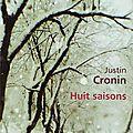 Huit saisons Justin Cronin