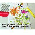 Tuto quilling motif floraux printaniers technique peigne pour quilling