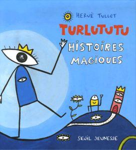 Turlututu_Herv__Tullet_histoires_magiques