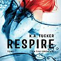 Ten tiny breaths #1 - respire > k. a tucker