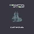 Cassettes on tape – cathedrals ep