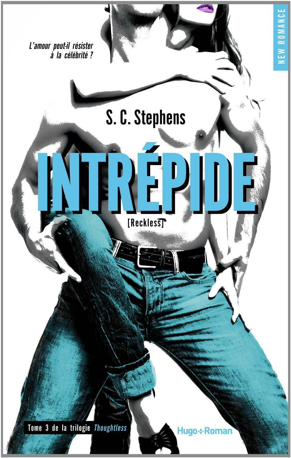 Indécise Tome 3 : Intrépide de S.C. Stephens (Thoughless #3 - Reckless)
