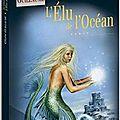 Le chant des abysses, tome 1: l'élu de l'océan - céline guillaume