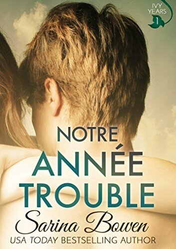 Ivy Years_Notre Année Trouble_Sarina Bowen