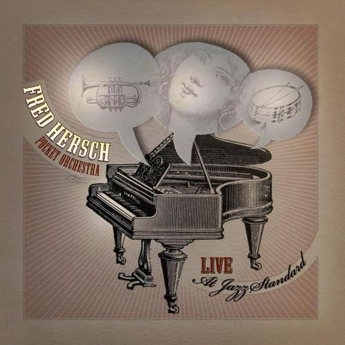 Fred Hersch Pocket Orchestra - 2009 - Live At Jazz Standard (Sunnyside)
