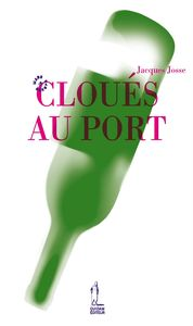 Jacques_Josse___Clou_s_au_port