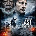 Last knights de kazuaki kiriya avec clive owen, morgan freeman, cliff curtis, ayelet zurer, aksel hennie