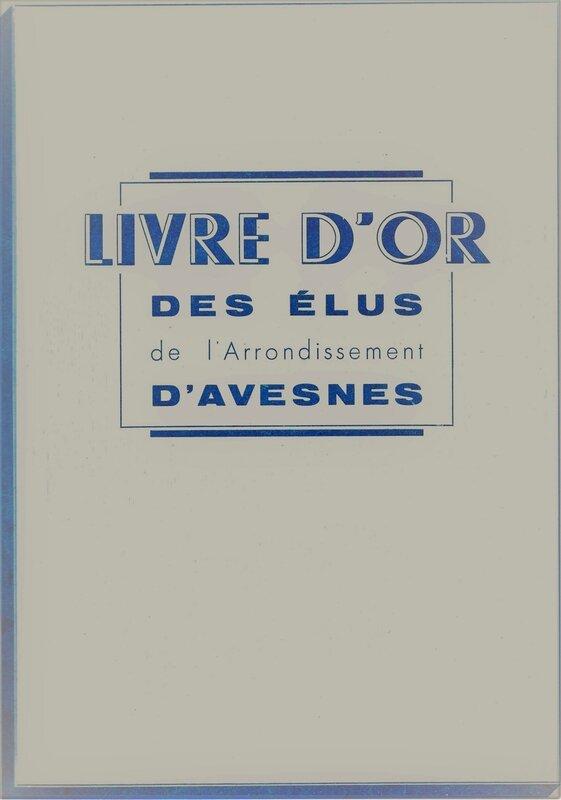 LIVRE D'OR DES ELUS DE L'ARRONDISSEMENT D'AVESNES 001
