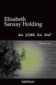 Au pied du mur, Elisabeth Sanxay Holding