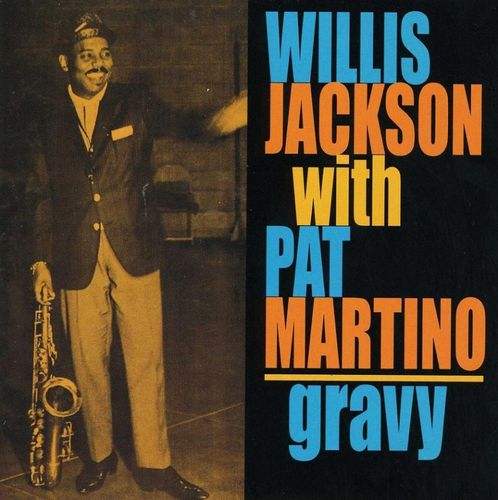 Willis Jackson With Pat Martino - 1963 - Gravy (Prestige)