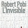 Pobi, robert : l'invisible