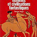 Hommes et civilisations fantastiques.