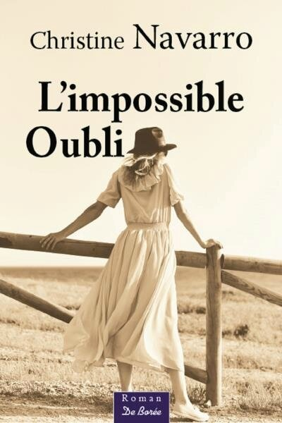 L'IMPOSSIBLE OUBLI - CHRISTINE NAVARRO - DE BOREE EDITIONS