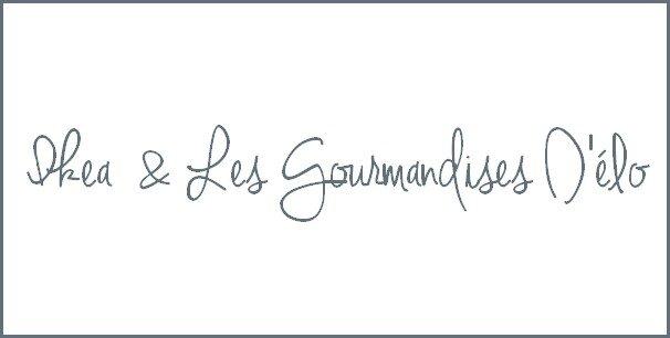 Ikea® & Les Gourmandises D'élo